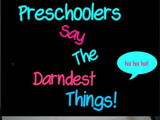 Preschoolers say the darndest things 3