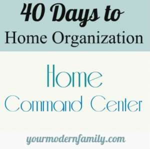 40 days to home organization home command center