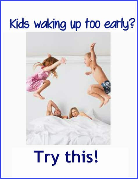 Kids waking up too early