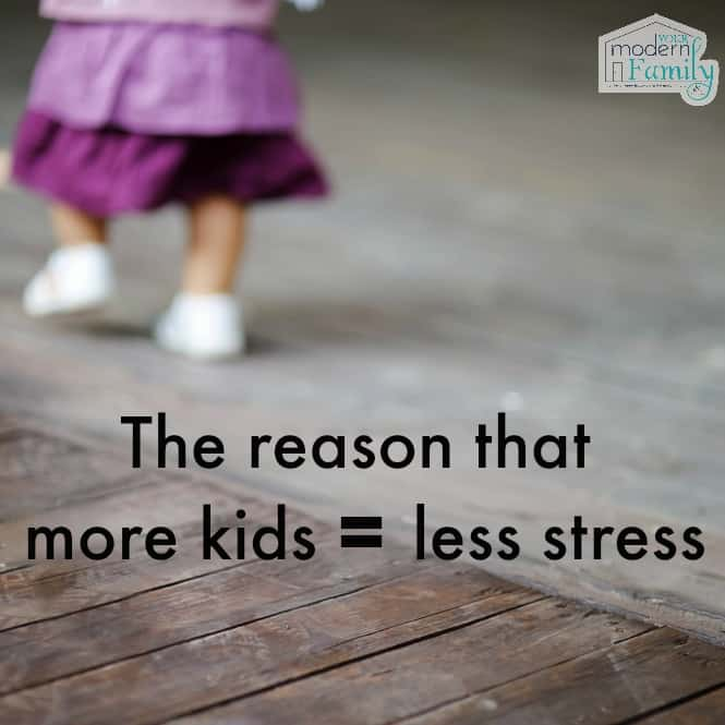 more kids less stress
