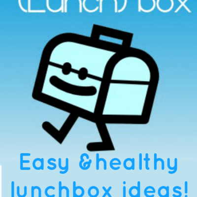 Easy and healthy lunchbox ideas