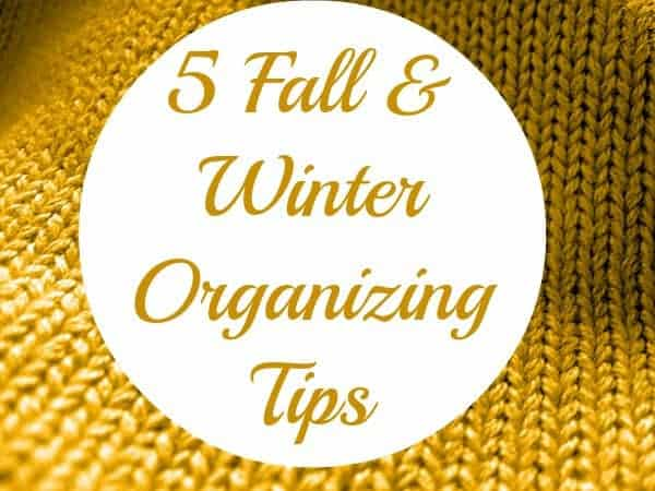 5 organizing tips for fall & winter (pantry, closet, & more…).