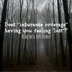 Confused about insurance coverage ? Here are a few tips to help (you are not alone! 74% are confused!