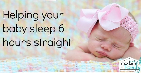 help your baby sleep 6 hours straight