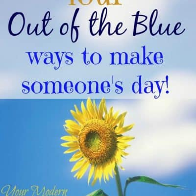 out of the blue ways to make someone's day