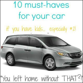 10 must-haves to keep in your car if you have kids… especially #2