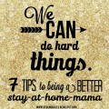 7 tips to being a better SAHM