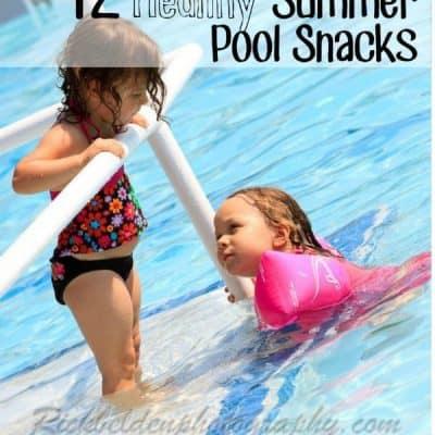 12 Healthy Summer Pool Snacks