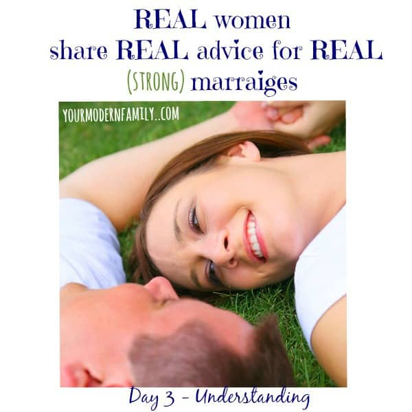 Real women share Real Advice for Real (STRONG) marriages: Day 3- Understanding