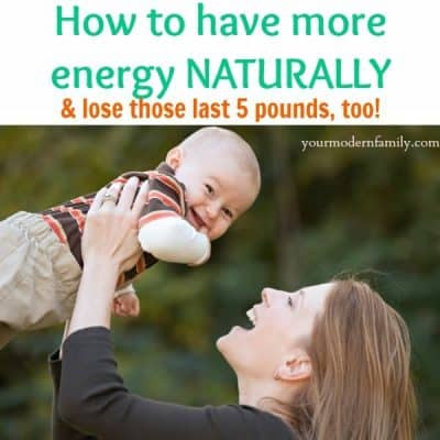 more energy naturally & lose those last 5 pounds!