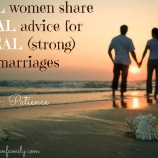 REAL women  share REAL advice for REAL (strong) marriages- Day 4: Patience