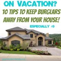 10 tips to keep burglars away from your house!