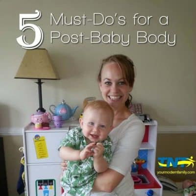 5-Must-Dos for post baby body - best advice ever - part 1