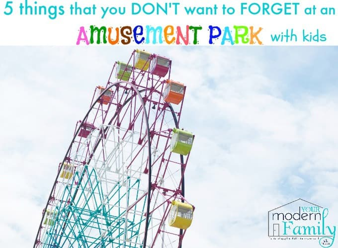 5 things you don't want to forget an an amusement park