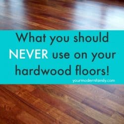 what you should never use on your hardwood floors