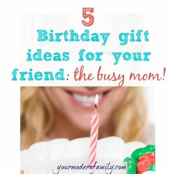 5 birthday gift ideas for moms