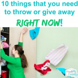 10 things you need to throw away right now!