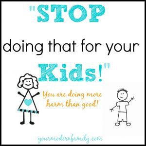stop doing that for your kids