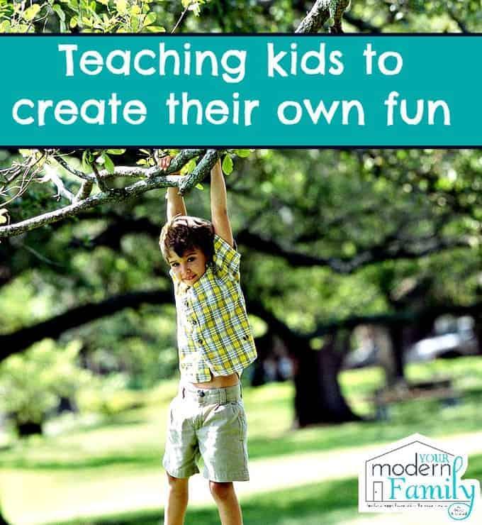 teaching kids to create their own fun