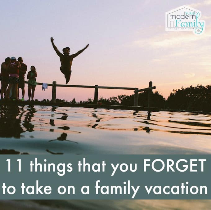 11 things that you forget to take on a family vacation