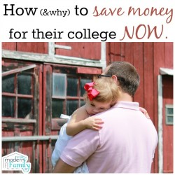 SAve money for college now - how to get started & why