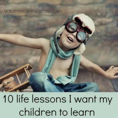 10 life lessons I want my children to learn