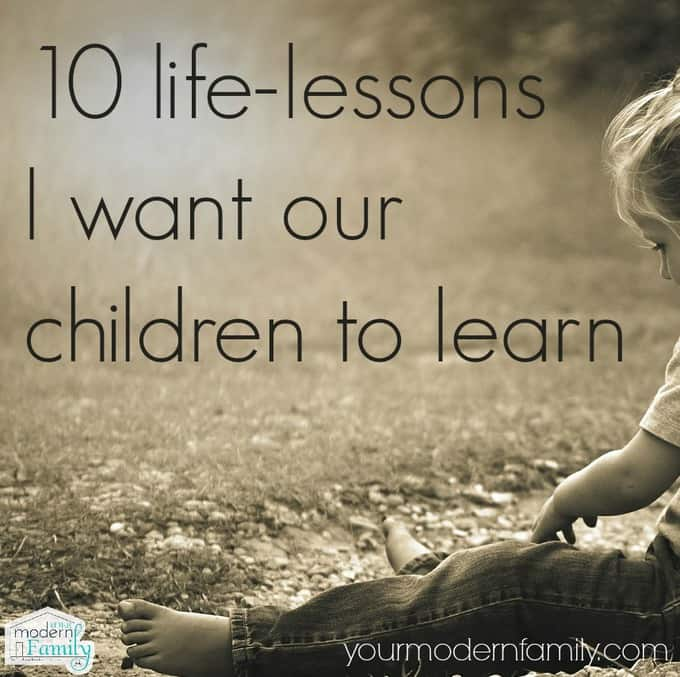 10 life lessons I want our children to learn