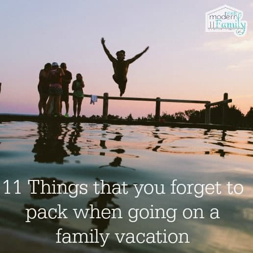 11 Things that you forget to pack when going on a family vacation