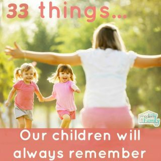 33 things I never want our kids to forget