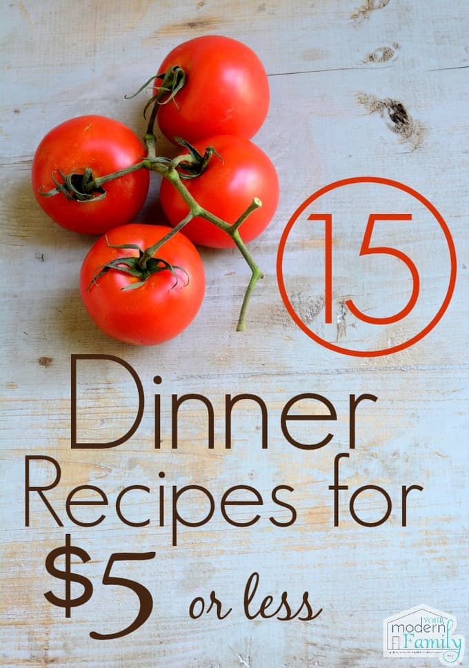 15 dinner recipes for $5 or less
