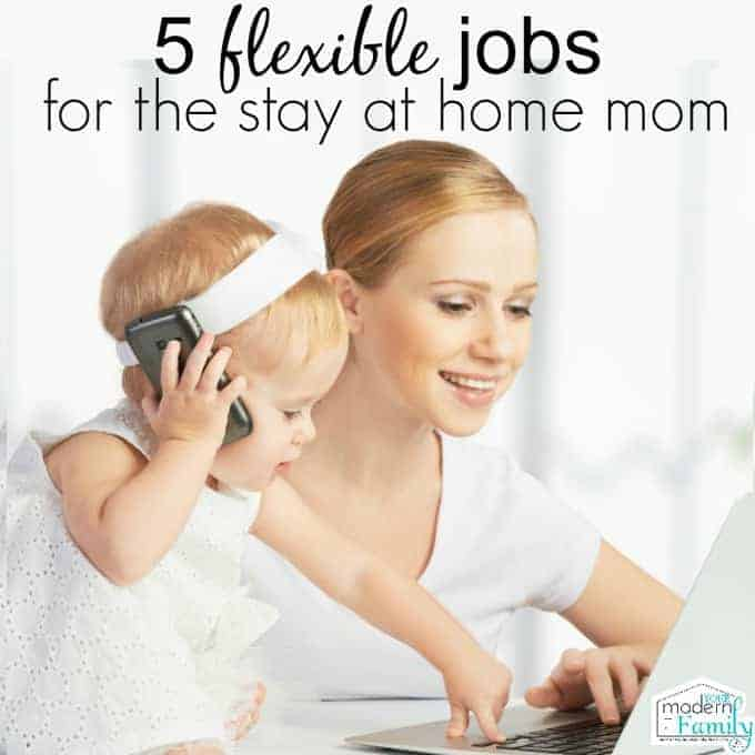 5 flexible jobs for the stay at home mom