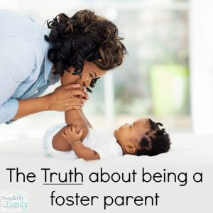 THE TRUTH ABOUT BEING A FOSTER PARENT