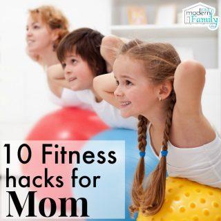 10 Fitness Hacks for Mom