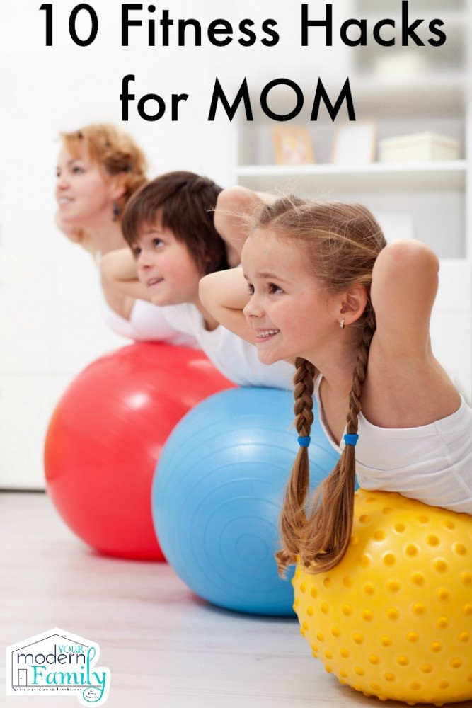 10 Fitness Hacks for Mom