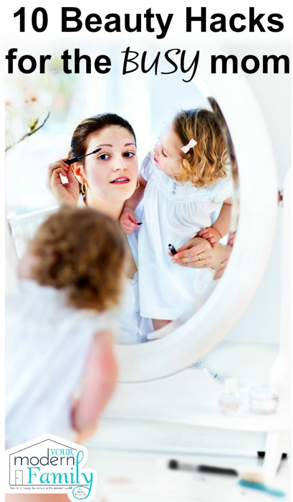 Beauty hacks for busy mom