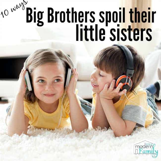 big brothers spoil little sisters