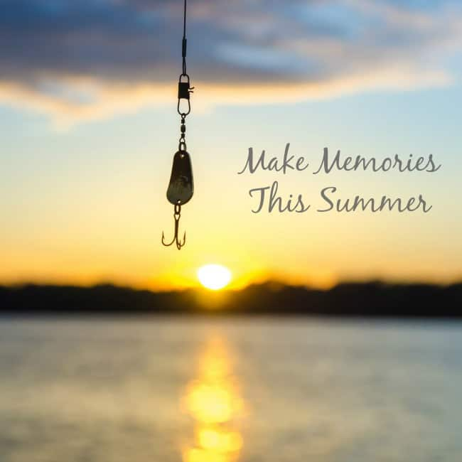 make memories this summer