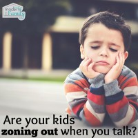 kids zoning out when you talk and not listening? try this