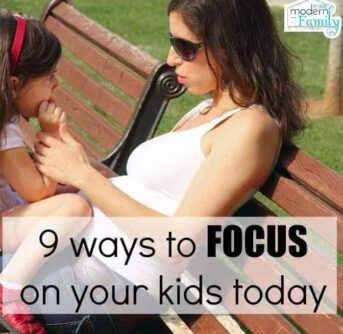9 ways to focus on your kids