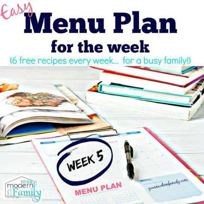 easy menu plans week 5 - yourmodernfamily