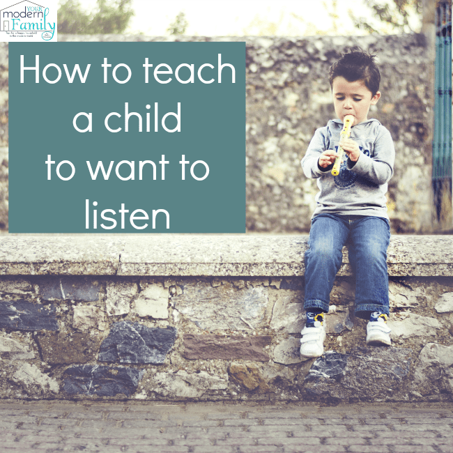 how to teach a child to want to listen