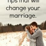 25 tips that will change your marriage! I love number 11! These are perfect (they are great for married couples with kids, too!) #marriage #Married #love #lovebirds #Togetherforever #Growoldwithme