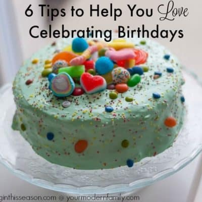 Tips to help you celebrate birthdays with less stress