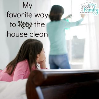 My favorite way to keep the house clean