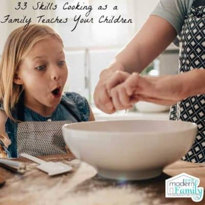 33 Skills Cooking as a Family Teaches Your Children