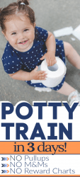 Potty training in three days works! Potty training boys or girls without a potty training chart or rewards is possible! Just follow these potty training tips. (Check out the Potty Train in a Weekend book, too!) #potty #pottytrain #pottytraining #pottytrainingboys #pottytraininggirls #3daypottytrain #pottytrainweekend #pottytrainingtips #pottytips #toddler #preschooler #infant #child