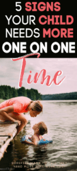5 signs your child needs more one on one time
