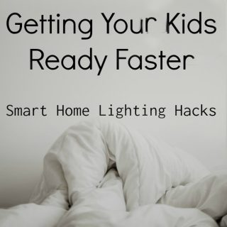 Getting Your Kids Ready Faster…Smart Home Lighting Hacks