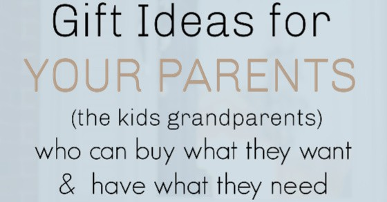 Christmas Gift Ideas For Parents From Preschoolers.Gifts For Your Parents Who Have Everything And Can Buy What