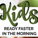 Get kids ready faster in the mornings